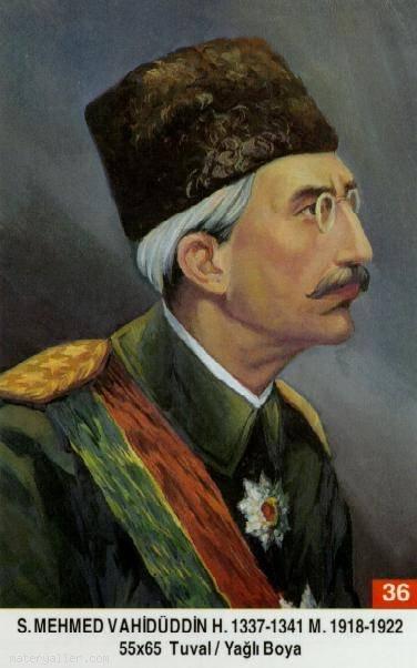 36-Sultan Mehmed Vahiduddin (Vahdettin)